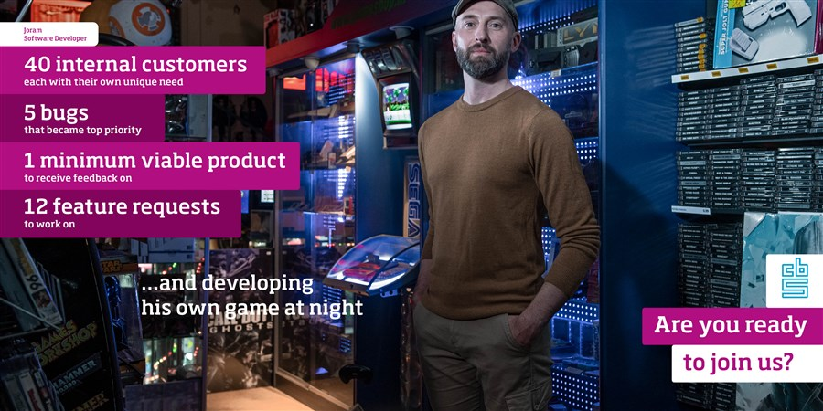Joram (in a game shop), Software Developer, 40 internal customers each with their own unique need, 5 bugs that became top priority, 1 minimum viable product to receive feedback on, 12 feature requests to work on and developing his own game at night. Are you ready to join us?