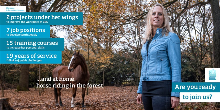 Florianne with her horse (in a forest), Information Manager, 2 projects under her wings to improve the workplace at CBS, 7 job positions to develop continuously, 15 training courses to increase her personal skills, 19 years of service full of enjoyable challenges and at home, horse riding in the forest. Are you ready to join us?